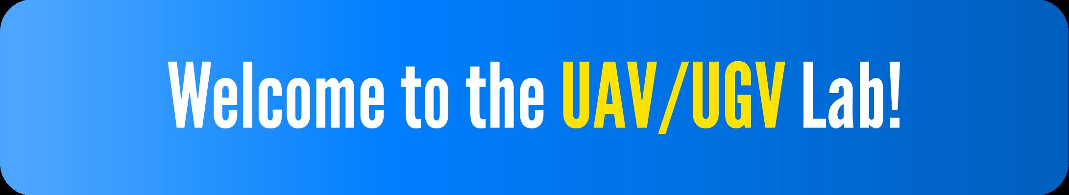 Welcome to the UAV/UGV Lab!