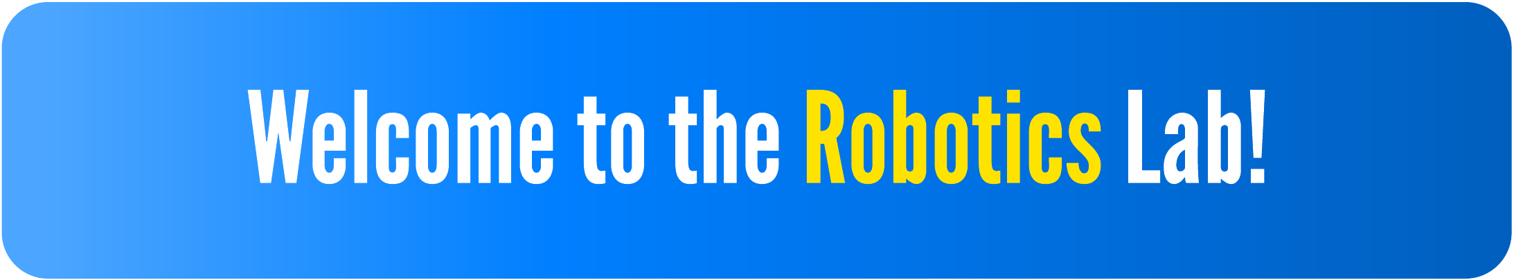 Welcome to the Robotics Lab!