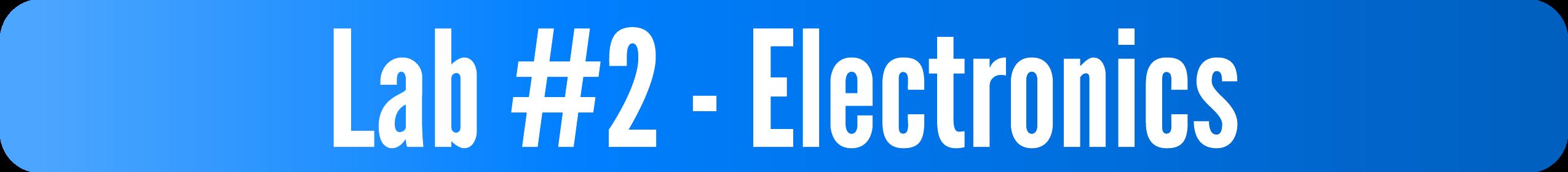 Lab #2 - Electronics