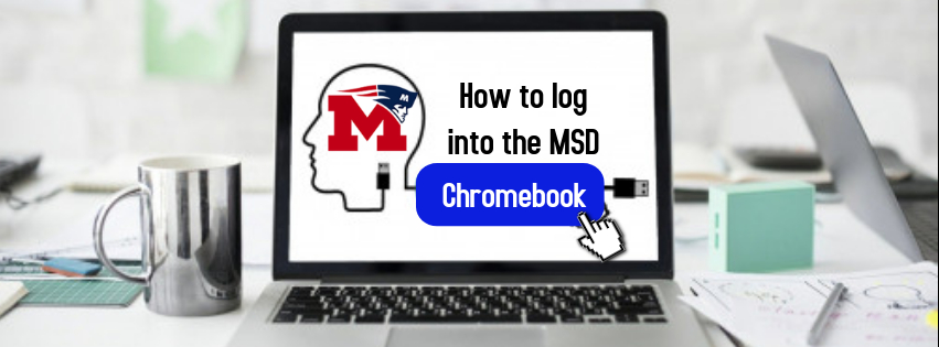 How to log into the MSD Chromebook