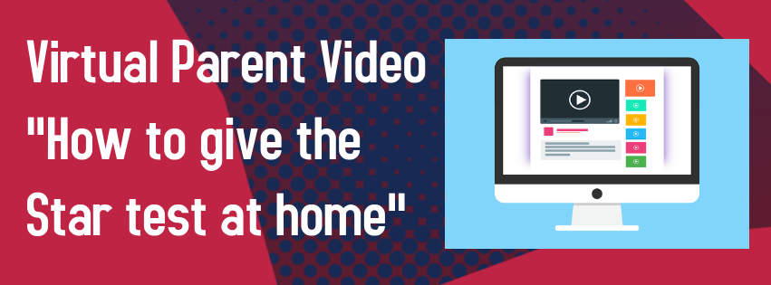 "Virtual Parent Video ""How to give the Star test at home"""