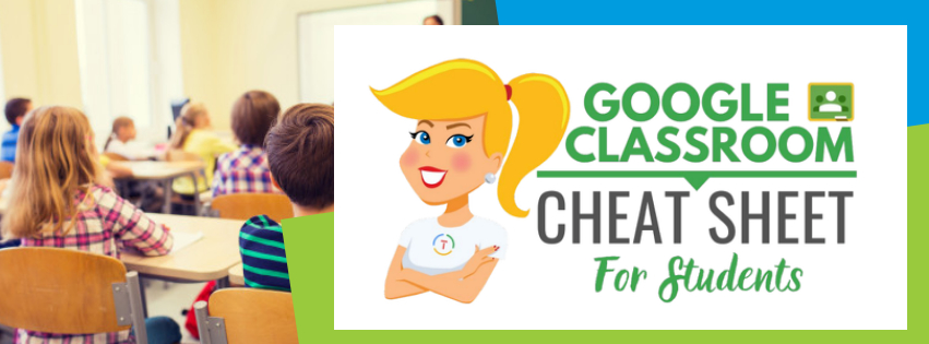 Google Classroom - Cheat Sheet for students