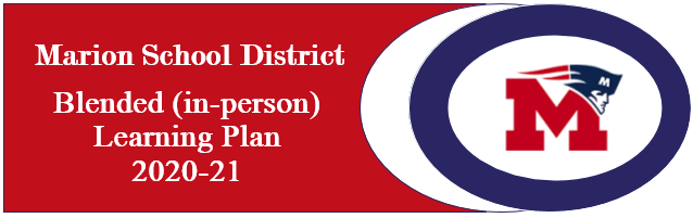 MARION SCHOOL DISTRICT - BLENDED (IN-PERSON) LEARNING PLAN 2020 - 21