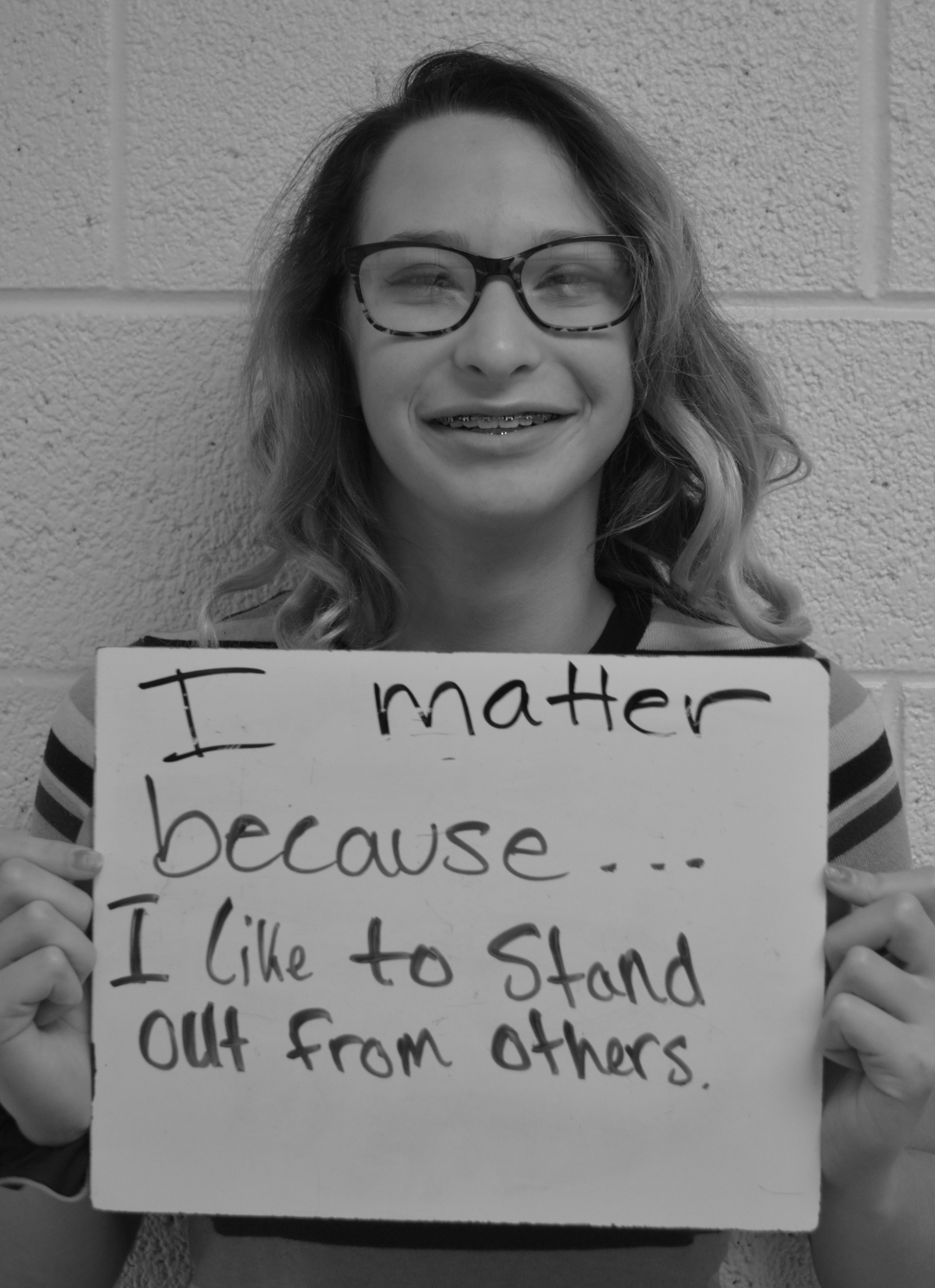 I matter because...I like to stand out from others