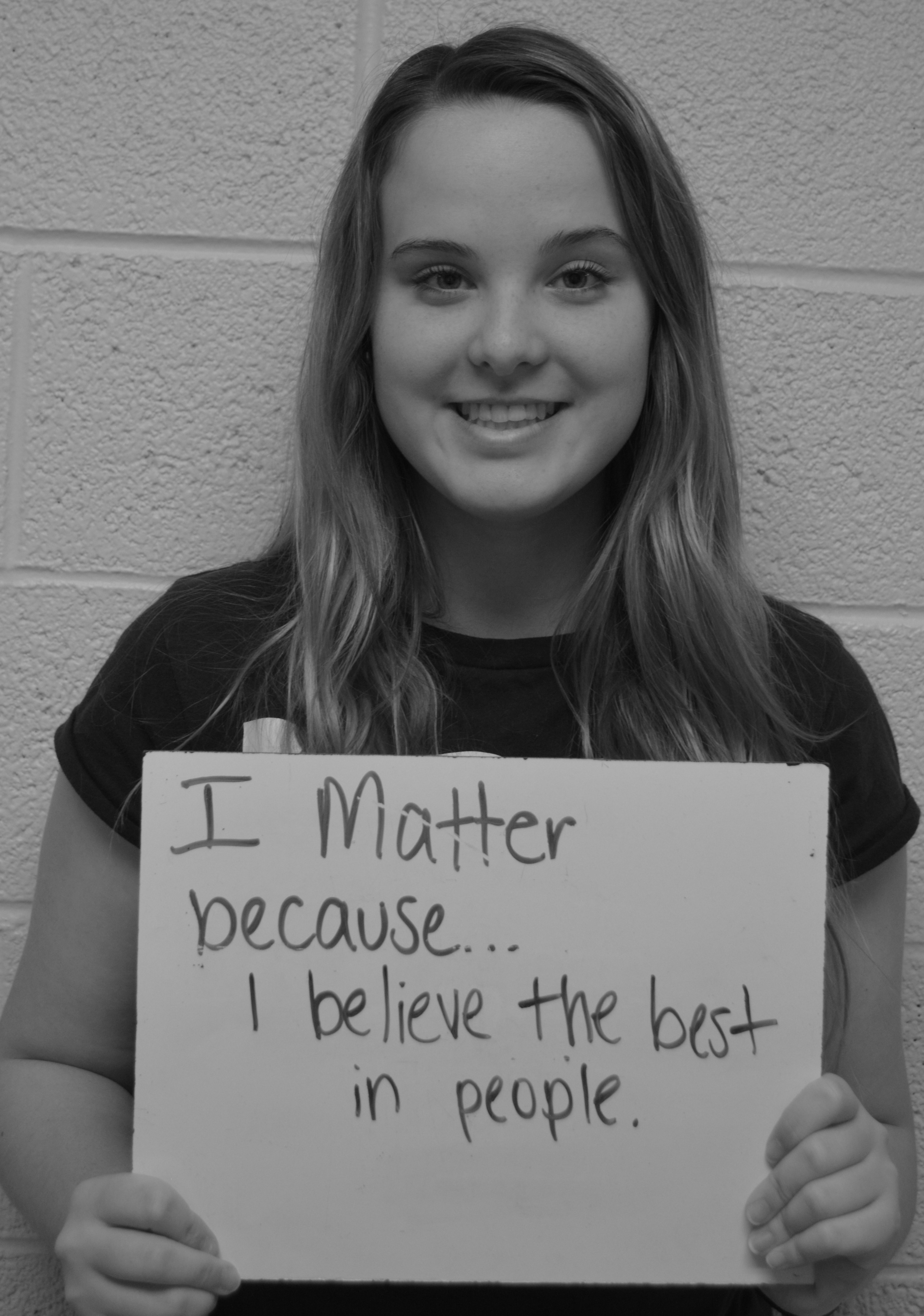 I matter because...I believe in the best in people