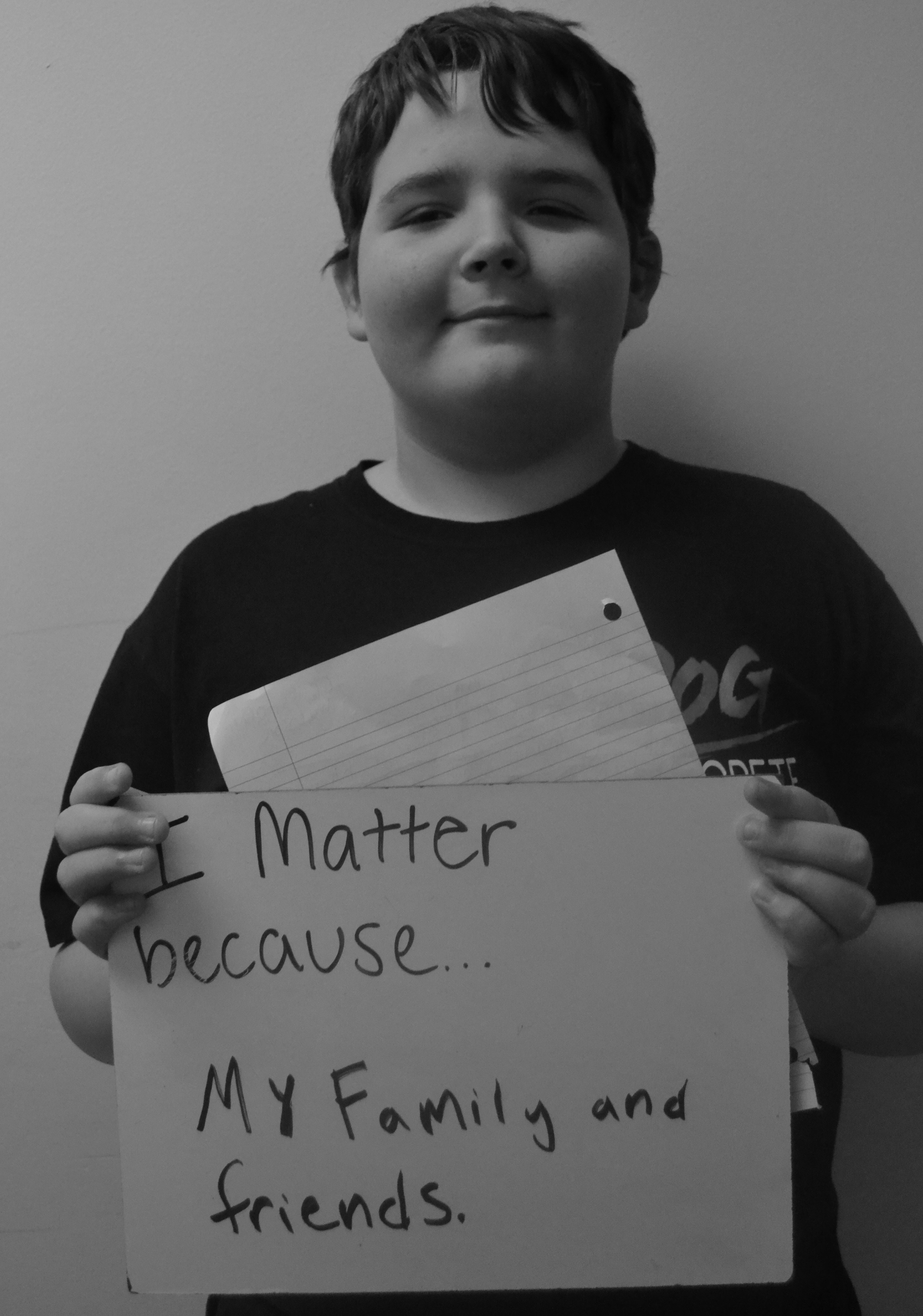 I matter because...my family and friends.