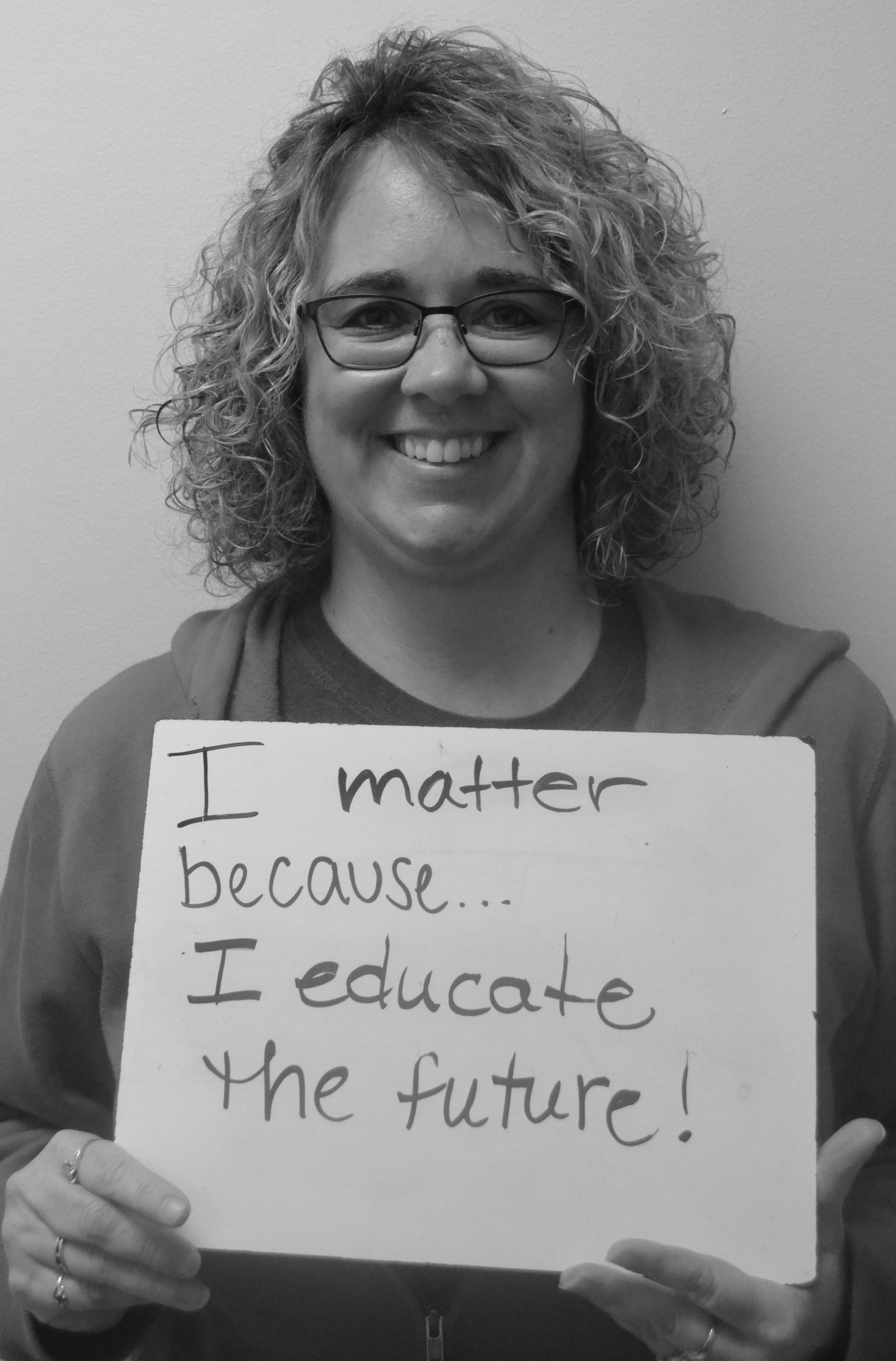 I matter because...I educate the future!