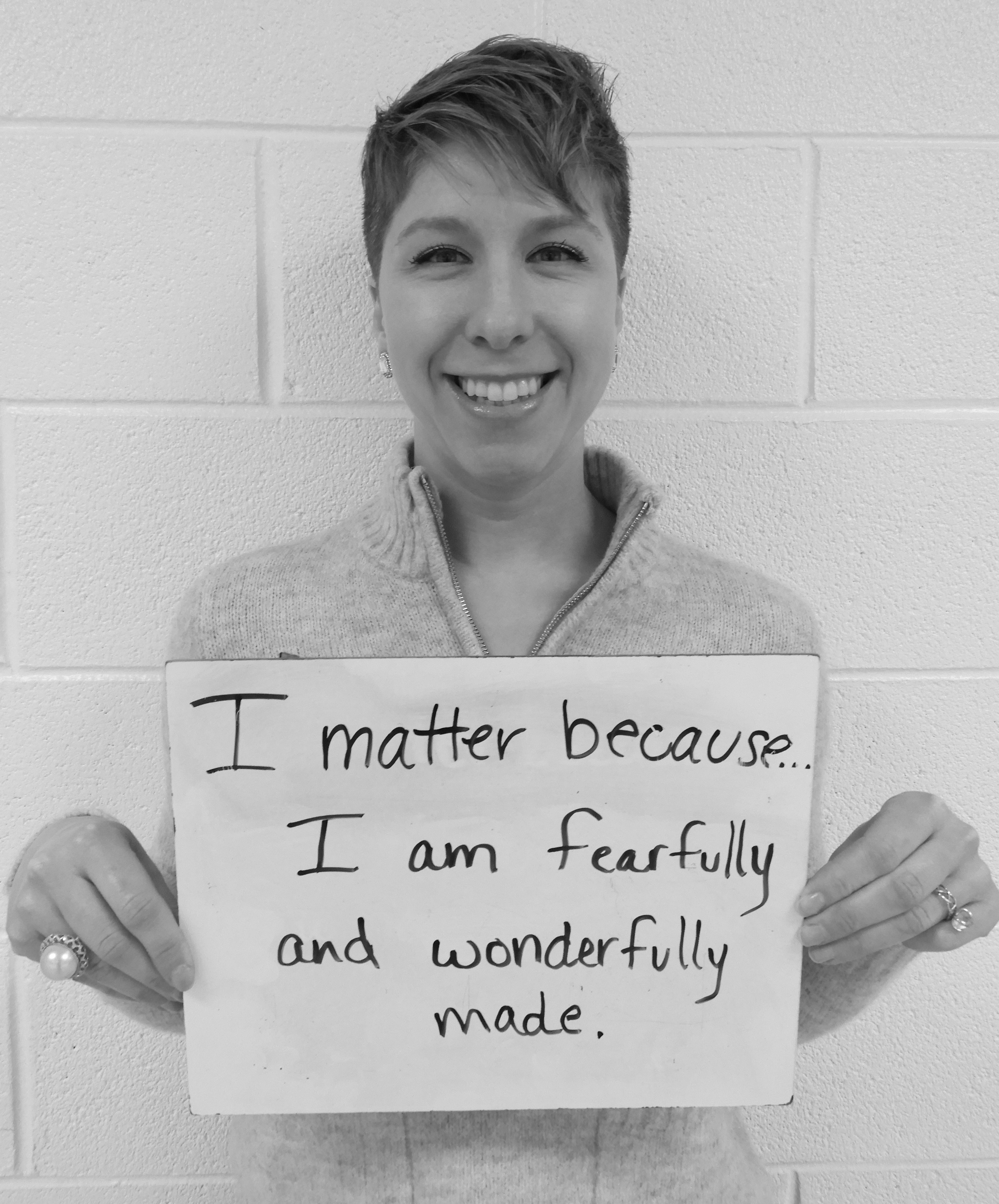 I matter because...I am fearfully and wonderfully made
