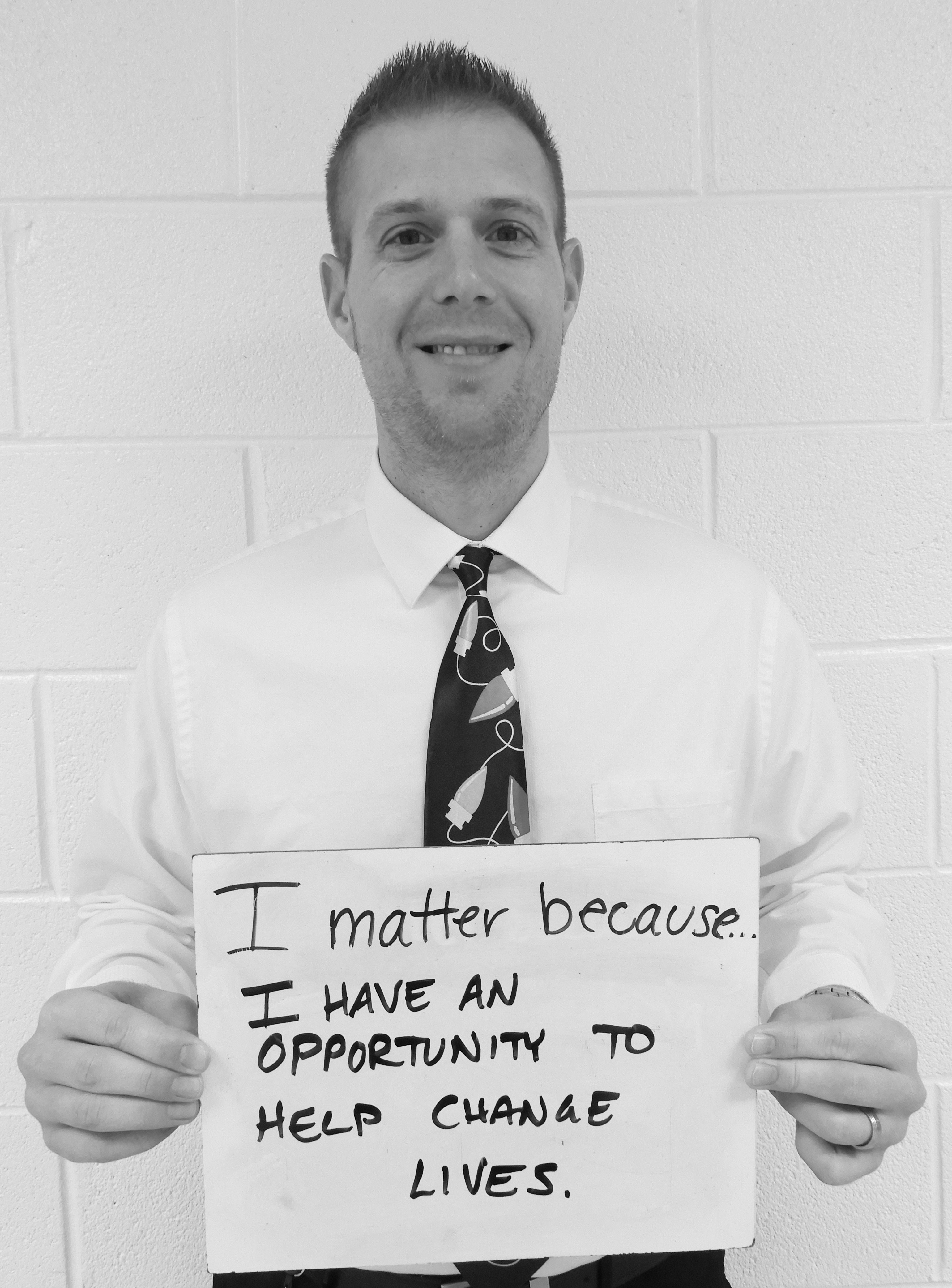 I matter because...I have an opportunity to help change lives
