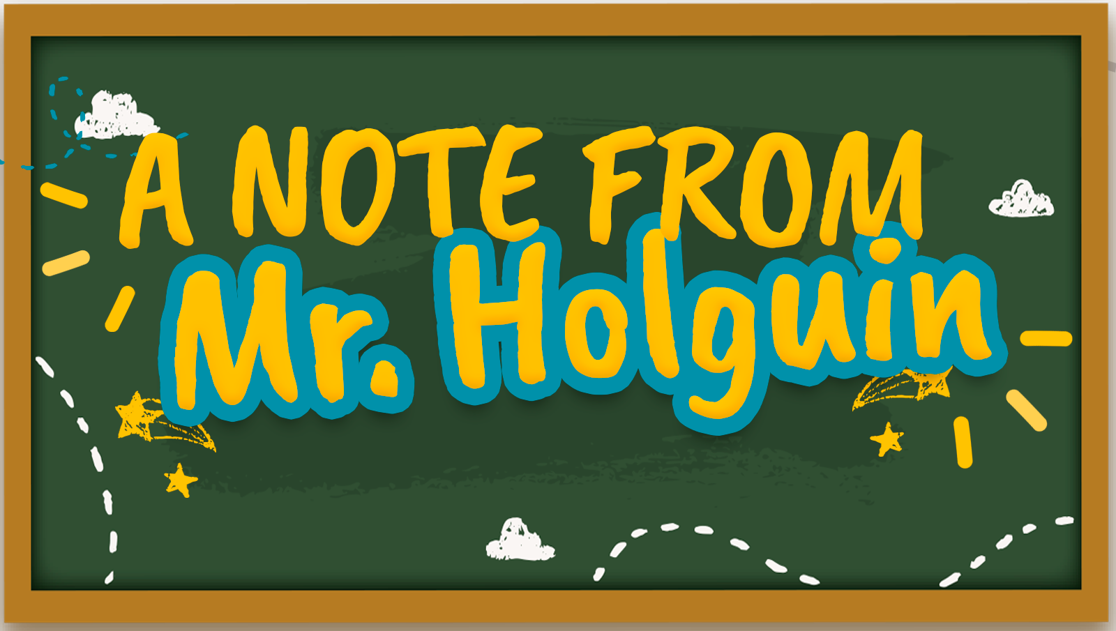 A note from Mr. Holguin