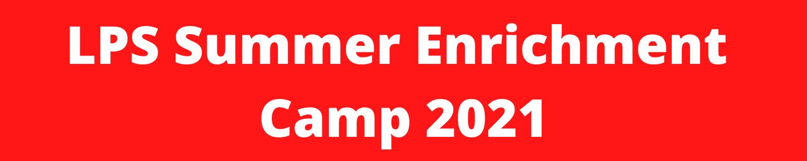 LPS Summer Enrichment Camp 2021