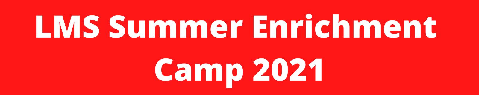 LMS Summer Enrichment Camp 2021 Banner