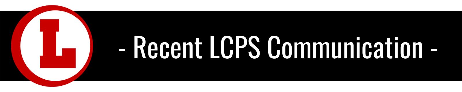 Recent LCPS Communication