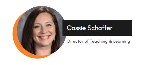 Cassie Schaffer Director of Teaching & Learning