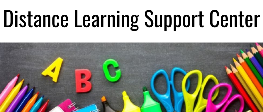 DISTANCE LEARNING SUPPORT CENTER