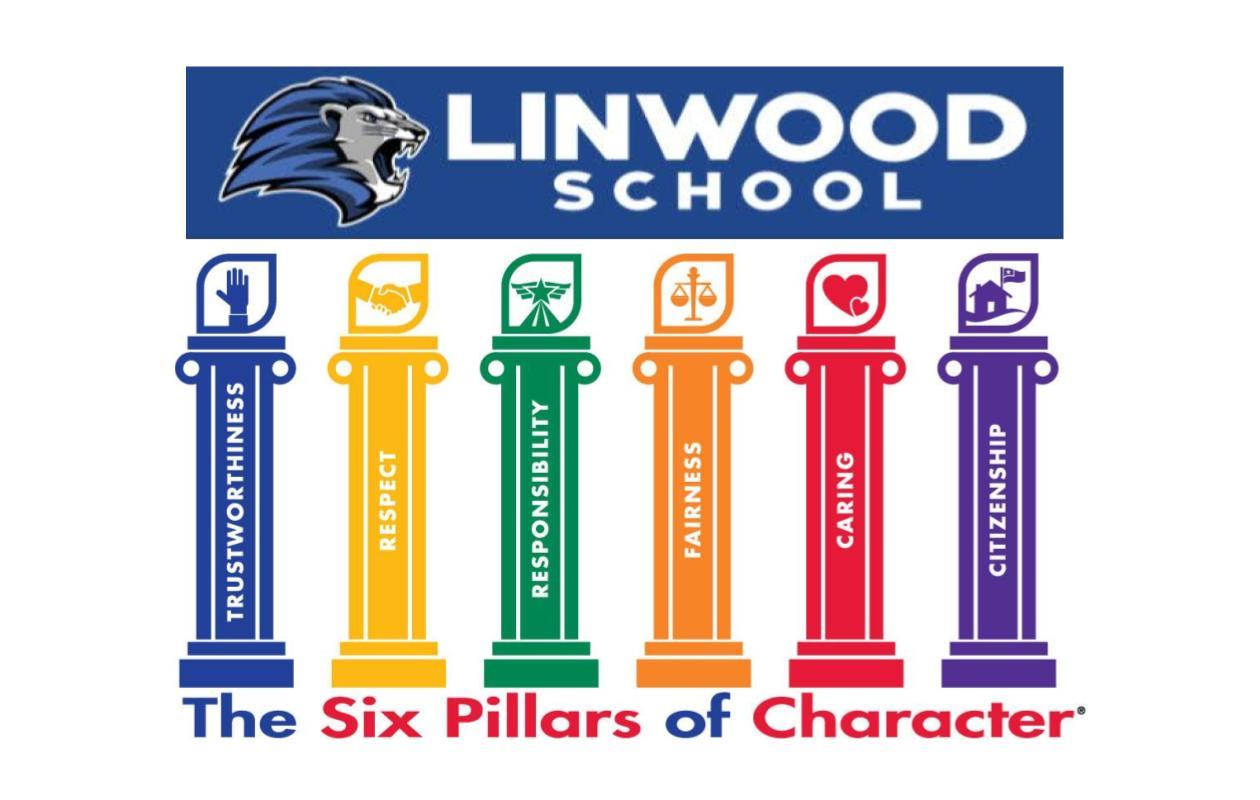 LINWOOD SCHOOL - THE SIX PILLARS OF CHARACTER