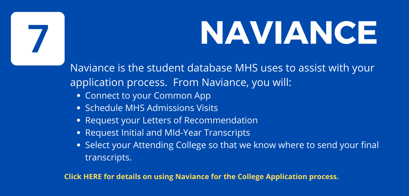 """Blue background reading """"Naviance"""" in bold letters. The number 7 in upper-left corner. Naviance is stated to be """"the student database MHS uses to assist with your application process"""""""