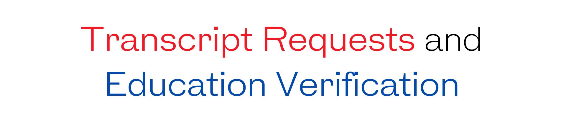 Transcript Requests and Education Verification