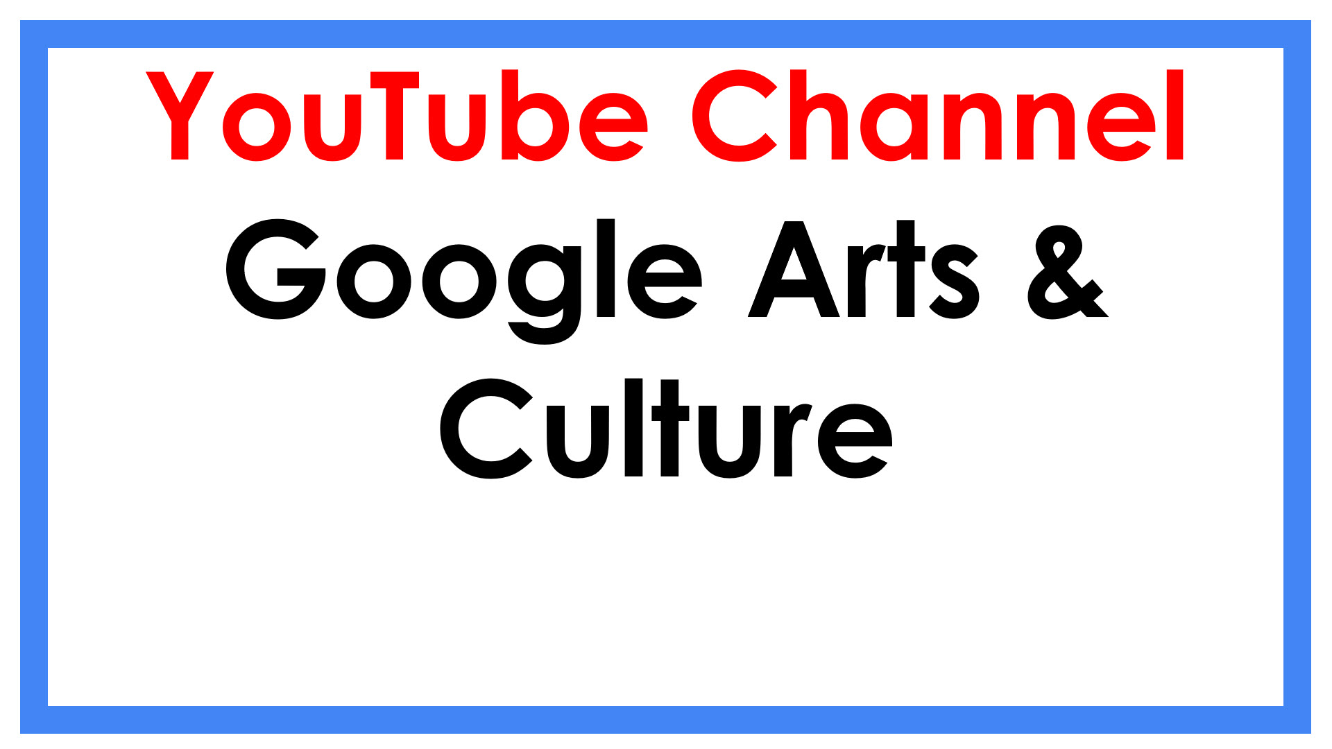 Youtube Channel Google Arts & Culture