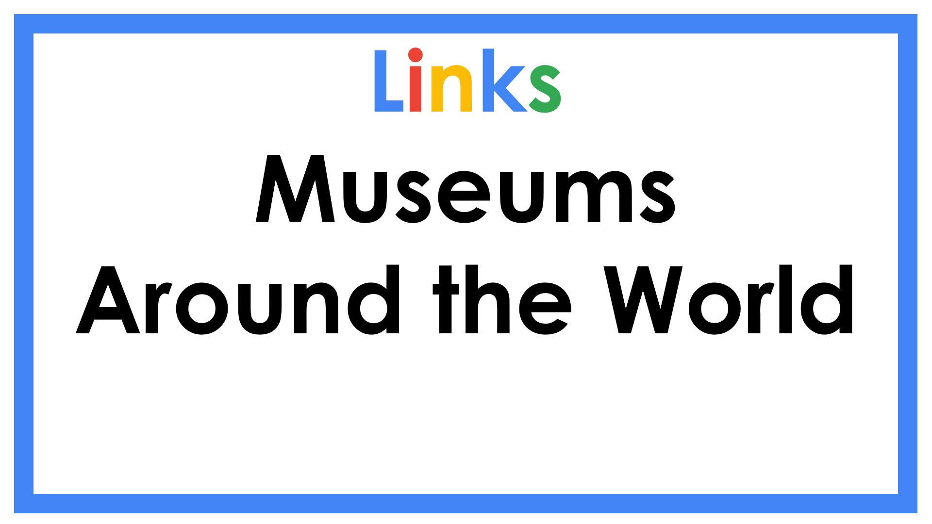 Links Museums Around the World