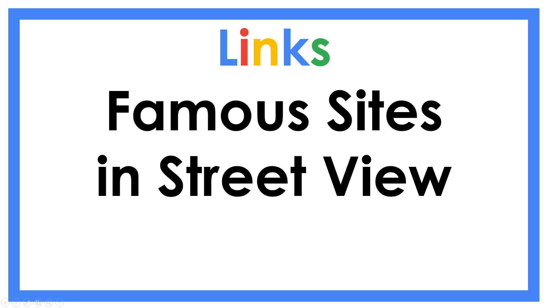 Links Famous Sites in Street View