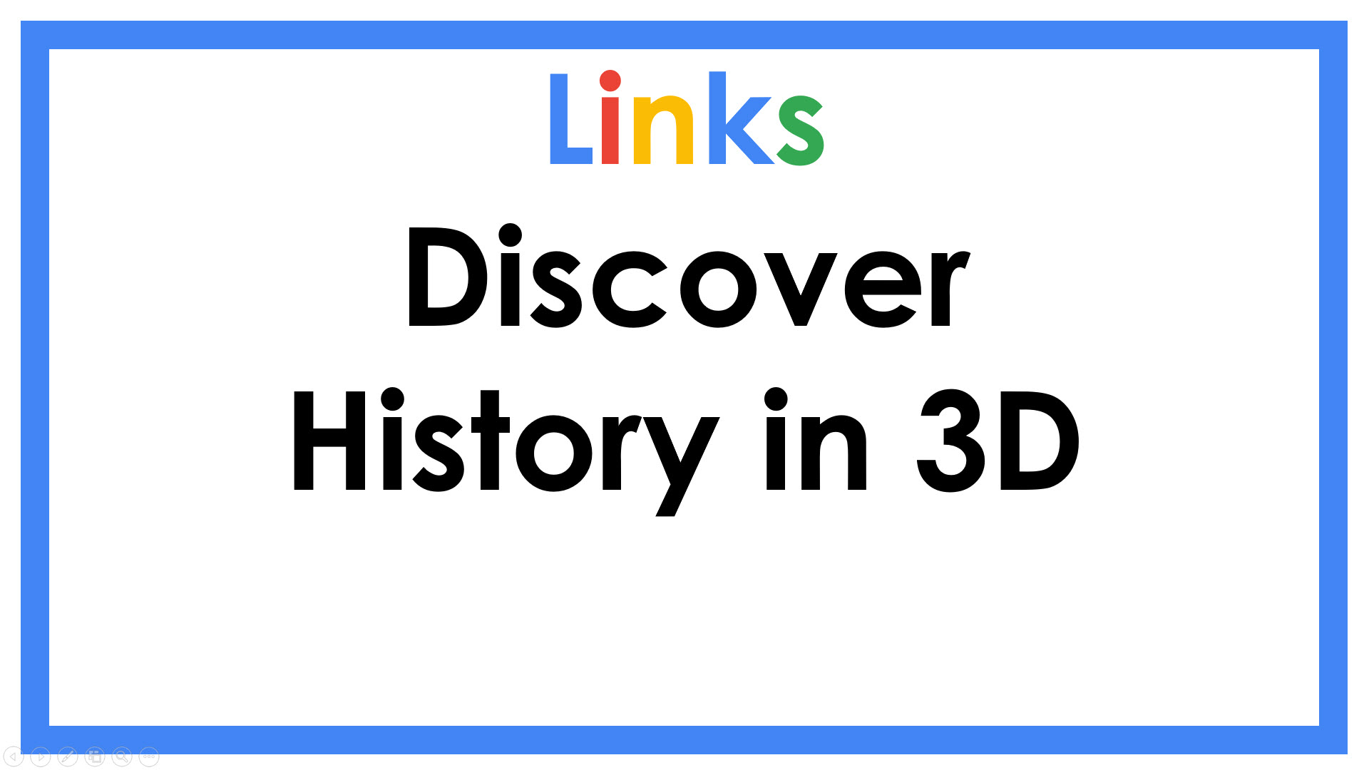 Links Discover History in 3D