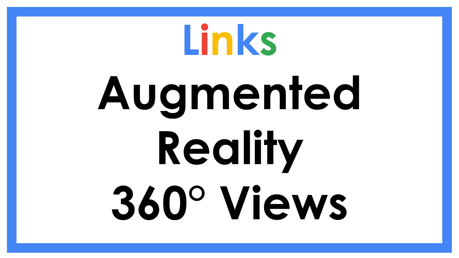 Links Augemented Reality 360 Views