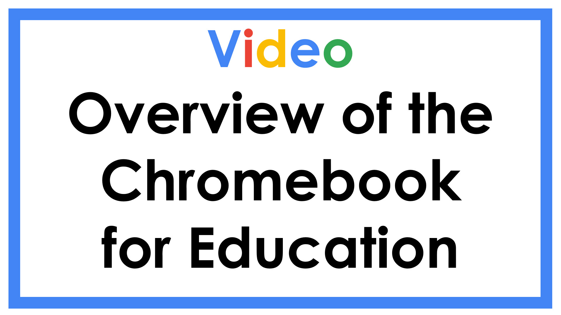Video Overview of the Chromebook for Education