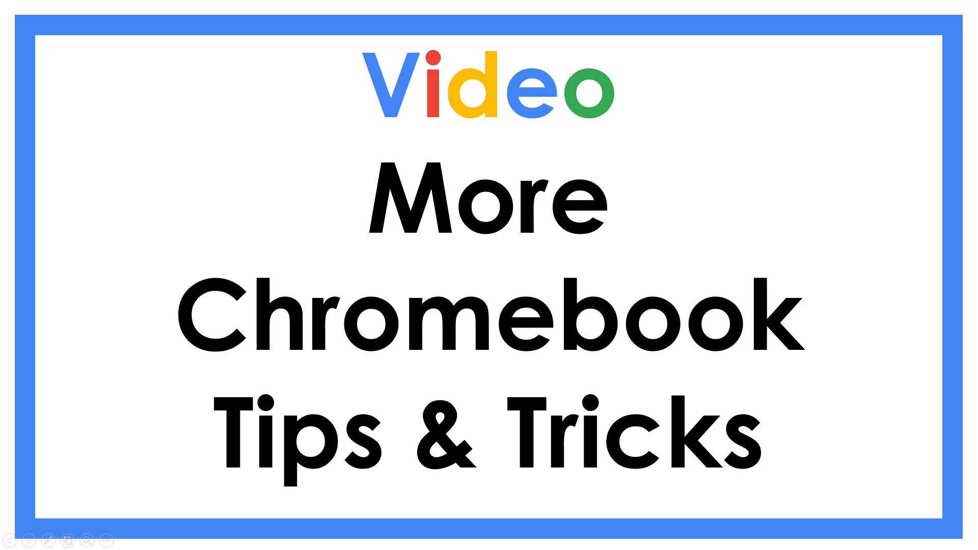 Video More Chromebook Tips & Tricks