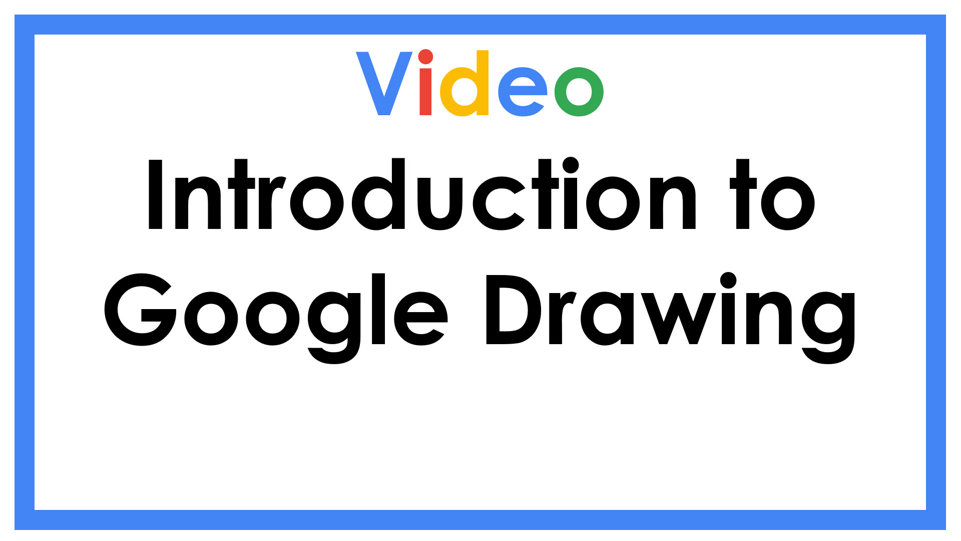 Video Introduction to Google Drawing