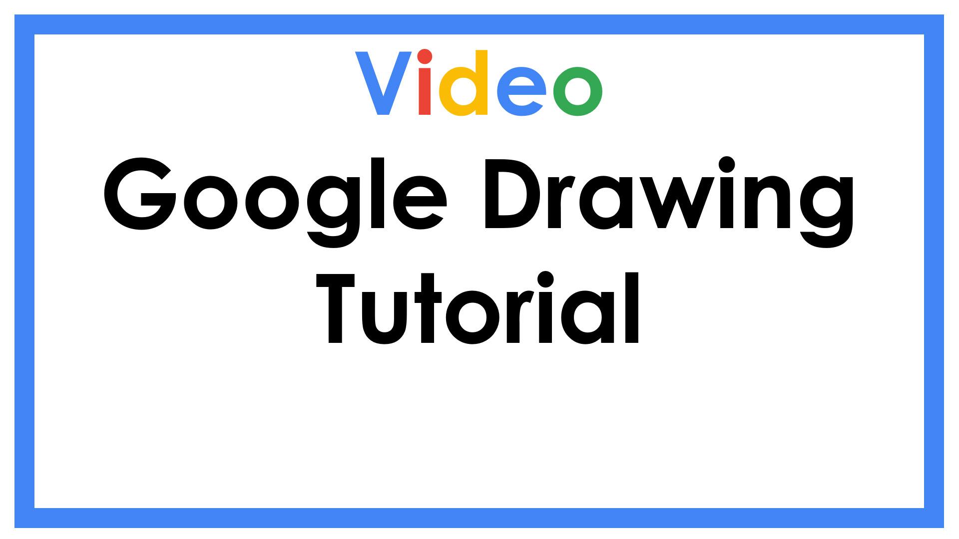 Google Drawing Tutorial
