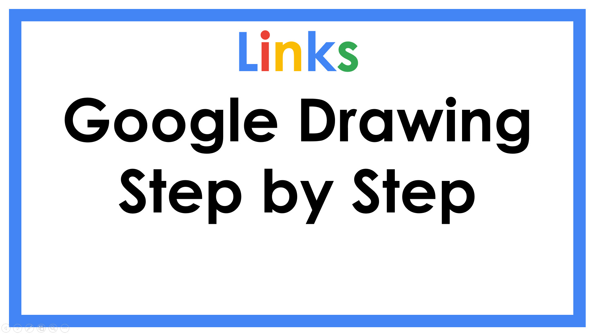 Google Drawing Step by Step