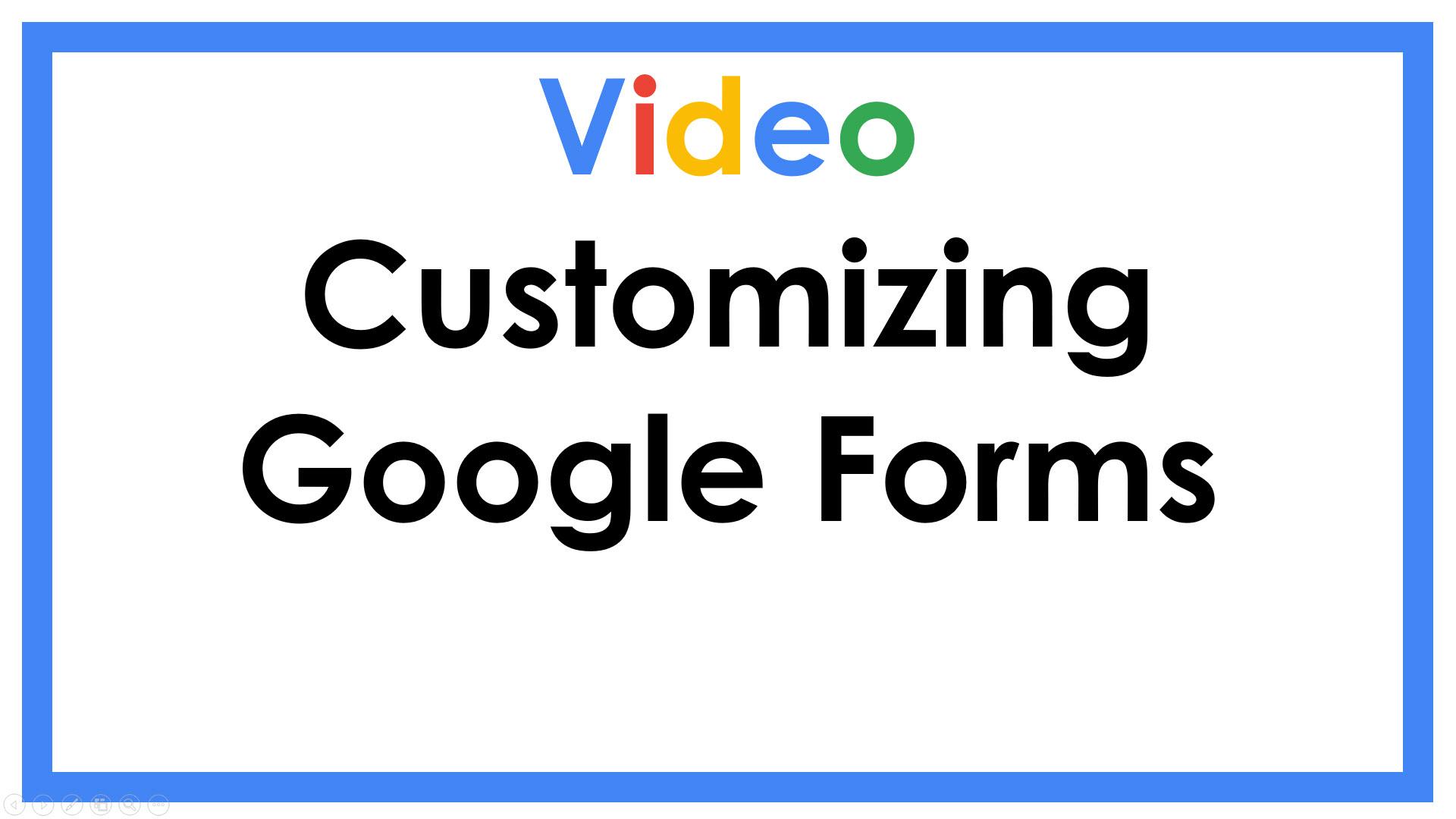Customizing Google Forms