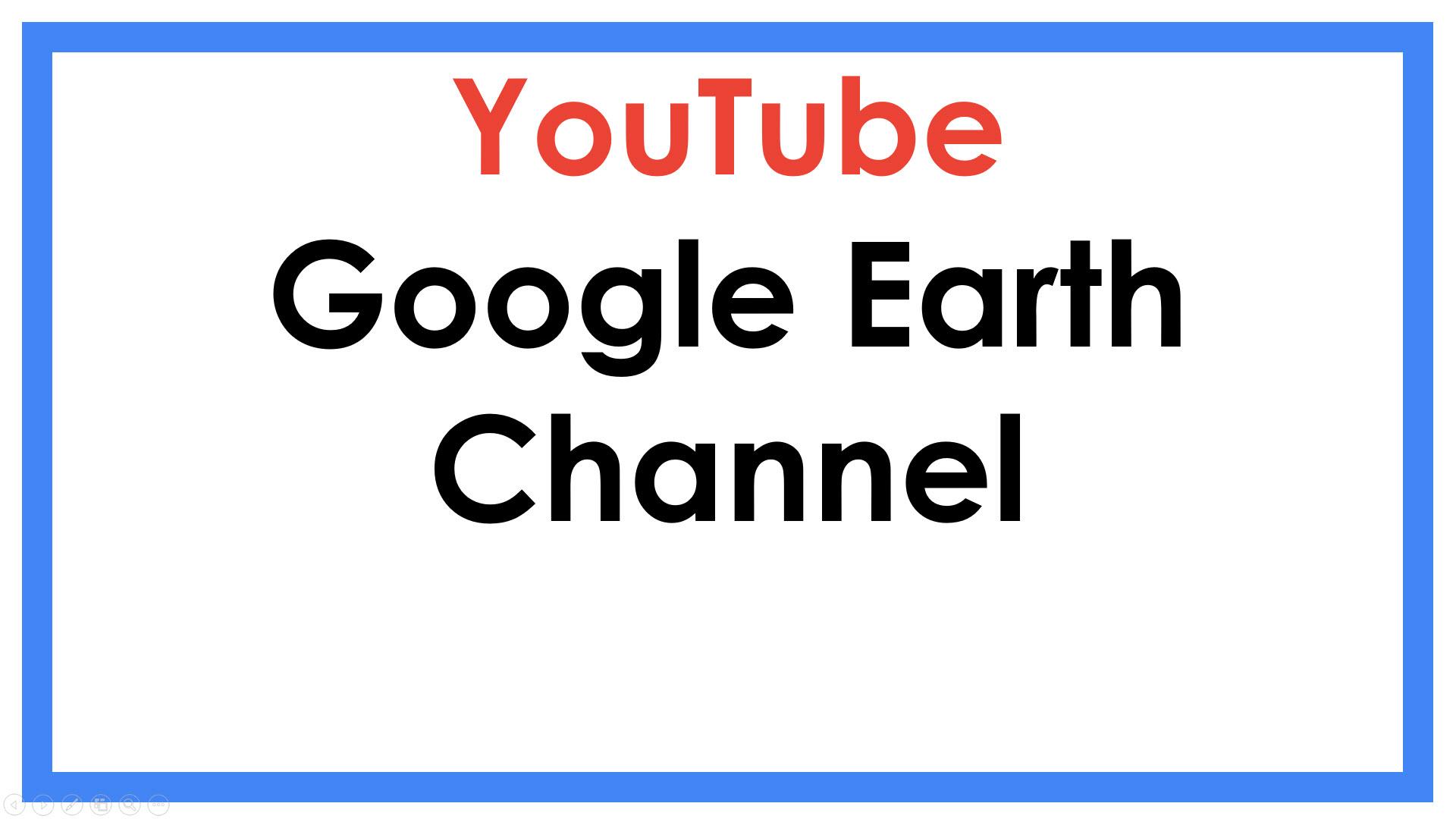 Google Earth Channel