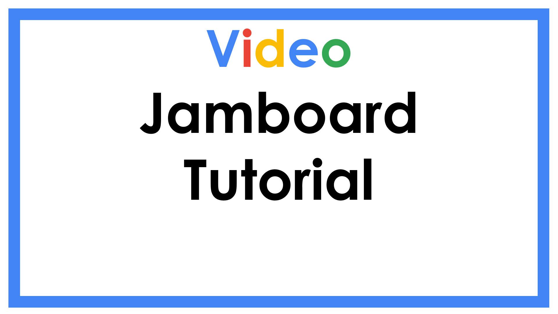 Jamboard Tutorial