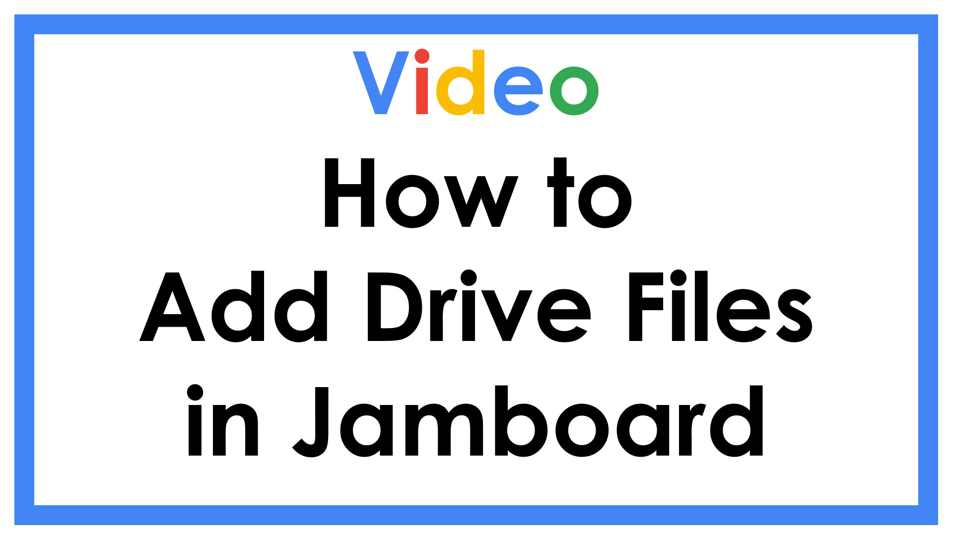 How to Add Drive Files in Jamboard