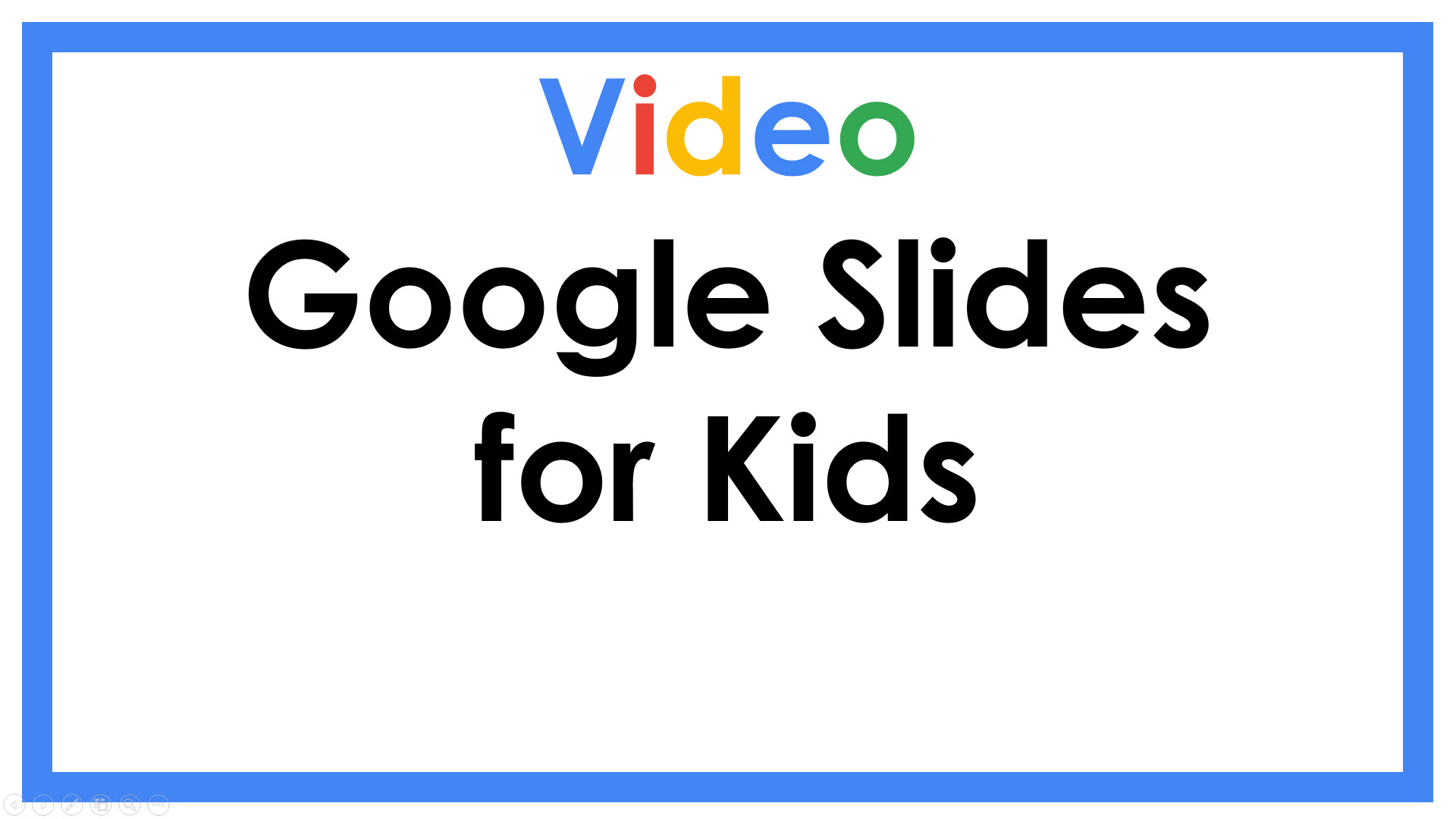 Google Slides for Kids