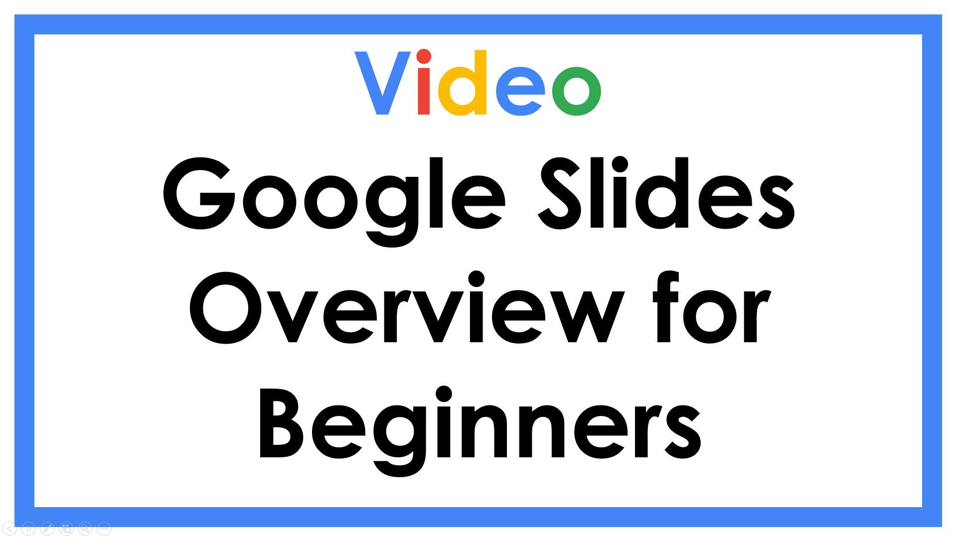 Google Slides Overview for Beginners