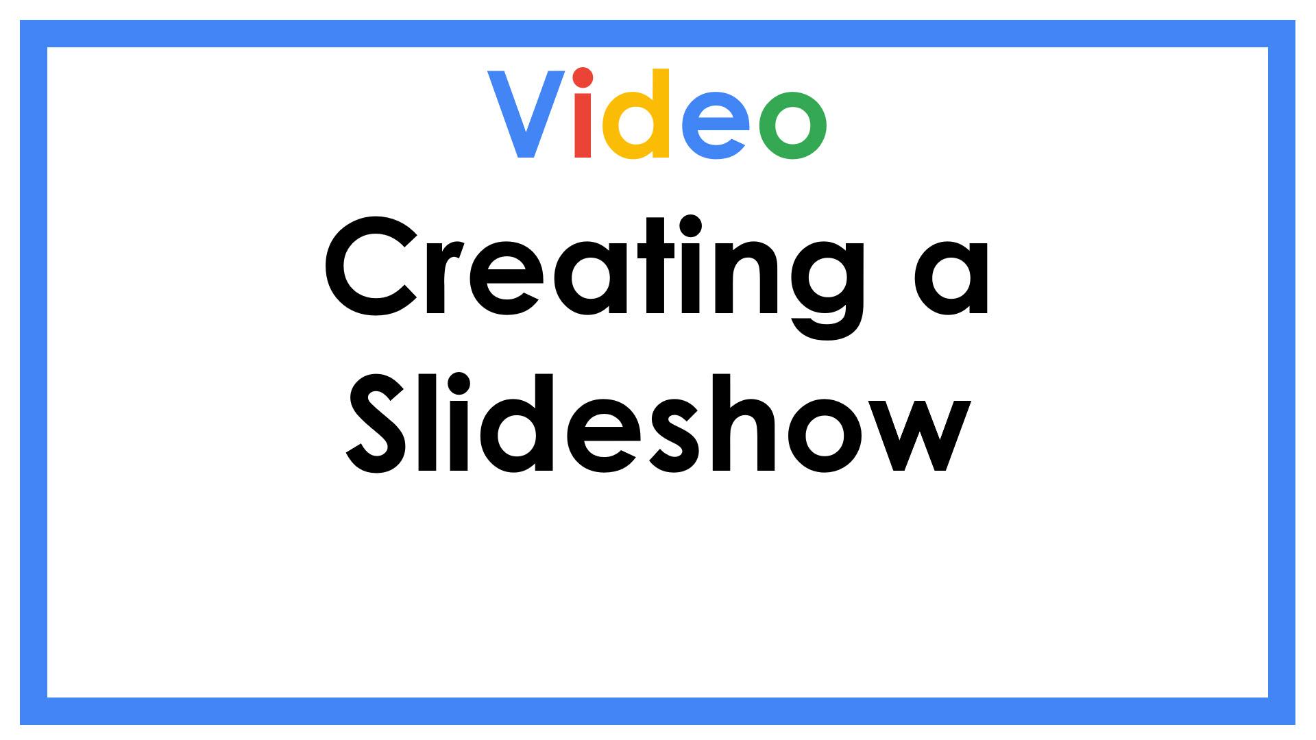 Creating a Slideshow