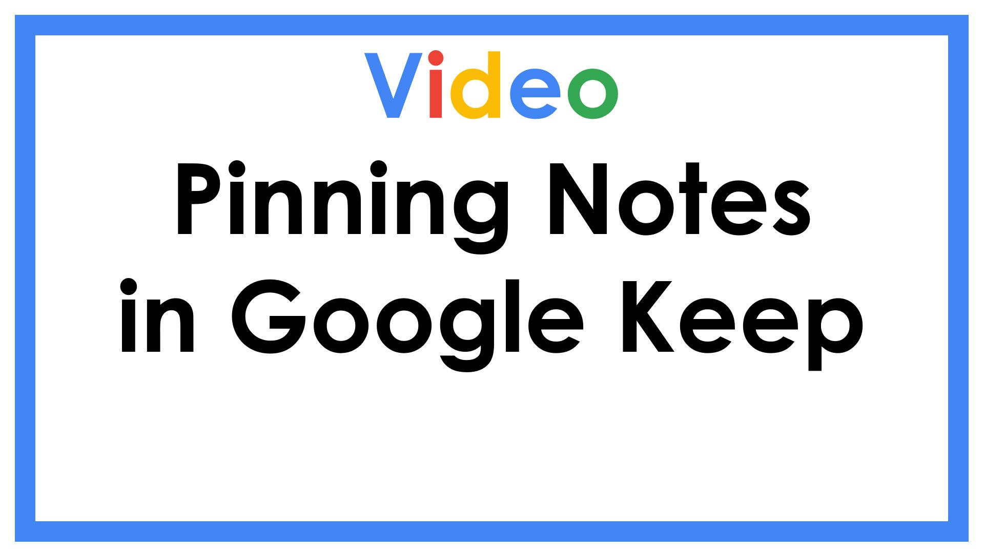 Pinning Notes in Google Keep
