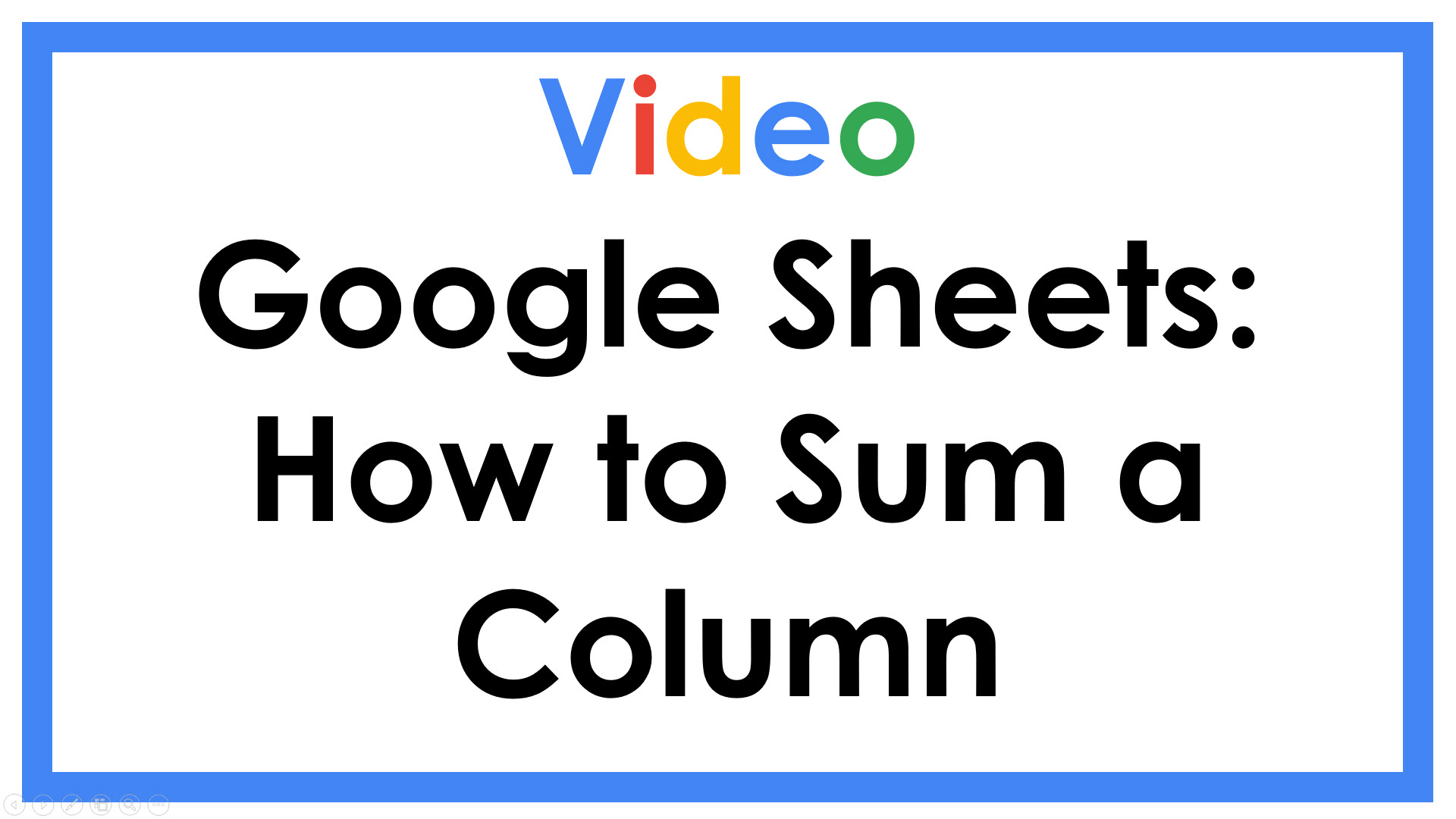 Google Sheets: How to Sum a Column