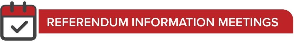 Referendum Information Meetings