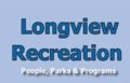 Longview Recreation