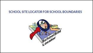 SCHOOL SITE LOCATOR FOR SCHOOL BOUNDARIES