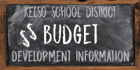 KELSO SCHOOL DISTRICT - BUDGET - DEVELOPMENT INFORMATION