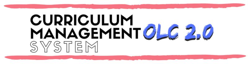 CURRICULUM MANAGEMENT SYSTEM OLC 2.0