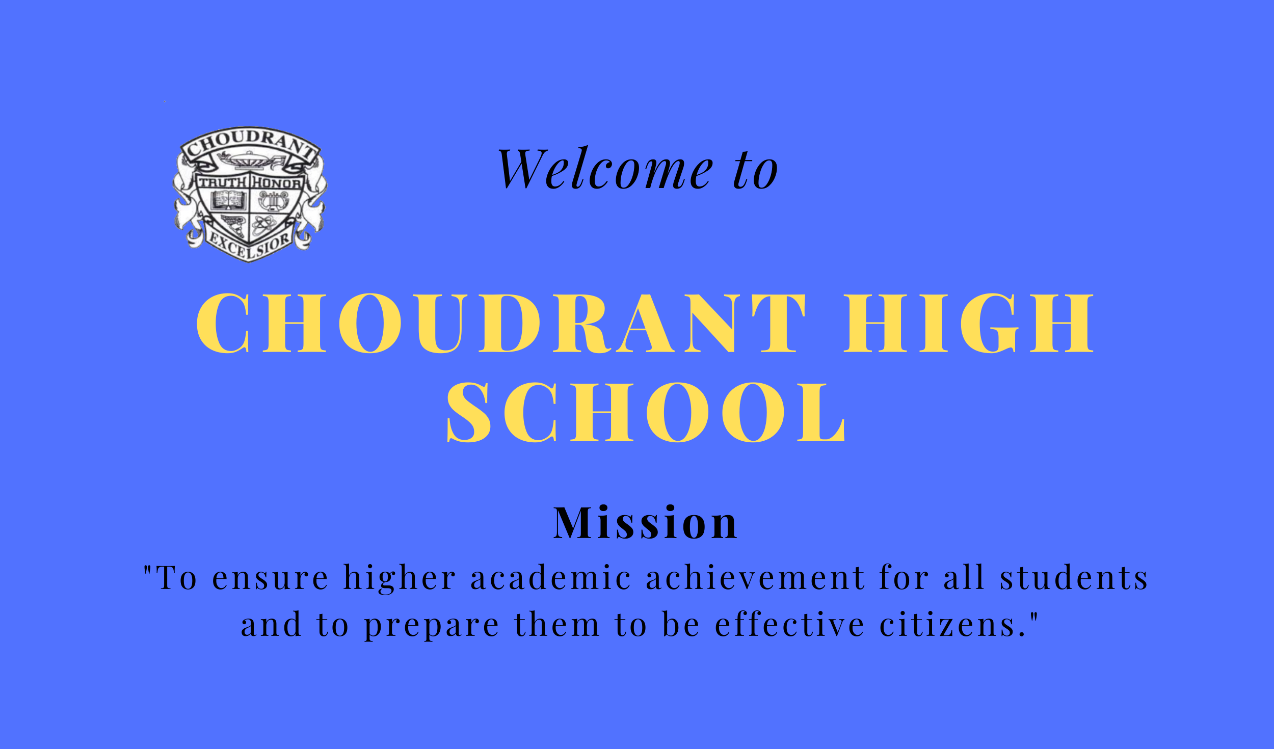 A Picture of Choudrant High School's Mission Statement