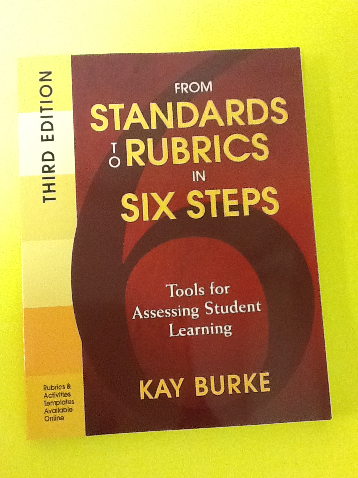 From Standards to Rubrics in Six Steps: Tool for Assessing Student Learning