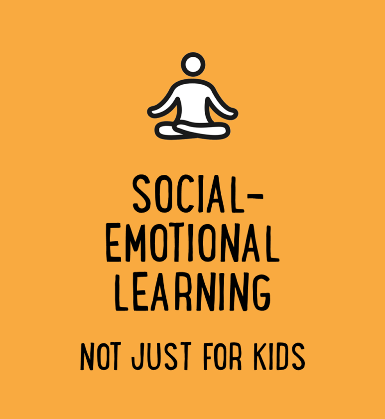 social emotional learning not just for kids