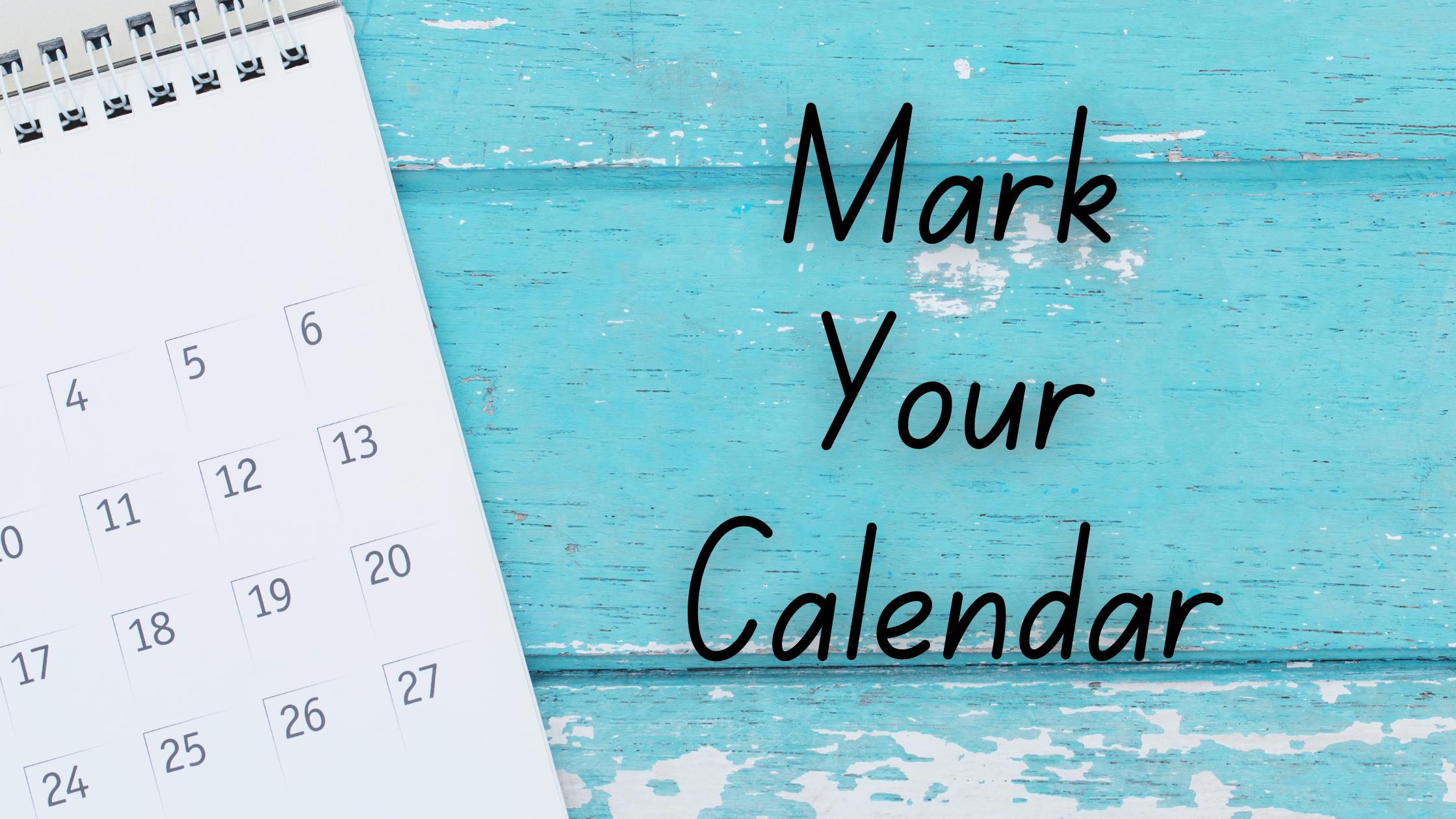 image of a wall calendar on teal wooden planks.  Mark your Calendar